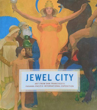 Jewel City: Art from San Francisco's Panama-Pacific International Exposition
